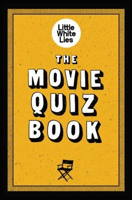 The Movie Quiz Book: (trivia for Film Lovers, Challenging Quizzes)