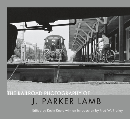 The Railroad Photography of J. Parker Lamb