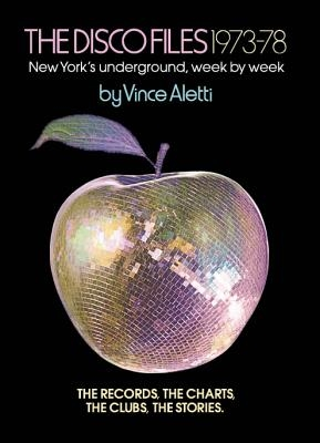 The Disco Files 1973-78: New York's Underground, Week by Week