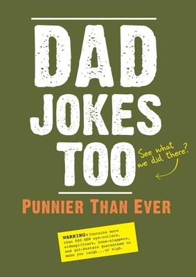 Dad Jokes Too: Punnier Than Ever