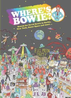 Where's Bowie?: Search for David Bowie in Berlin, New York, Outer Space and More ...