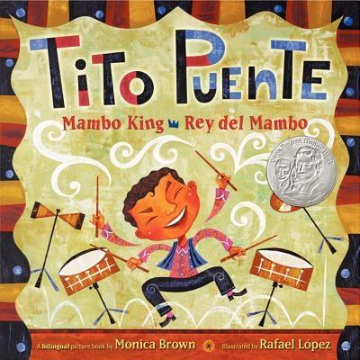 Tito Puente, Mambo King/Tito Puente, Rey del Mambo: Bilingual Spanish-English Children's Book