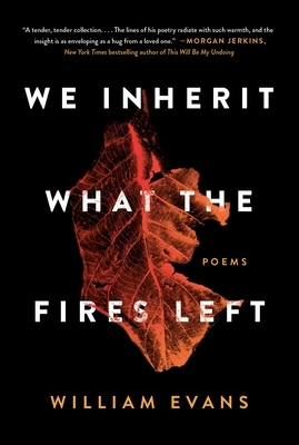 We Inherit What the Fires Left: Poems