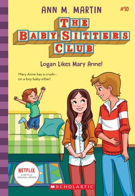 Logan Likes Mary Anne! (the Baby-Sitters Club, 10), Volume 10