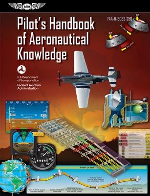Pilot's Handbook of Aeronautical Knowledge: Faa-H-8083-25b