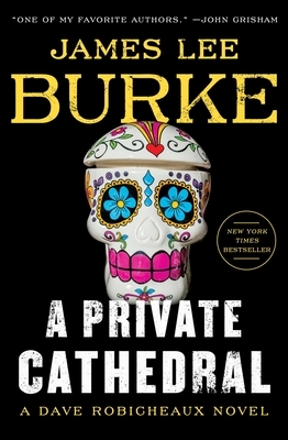 A Private Cathedral: A Dave Robicheaux Novel