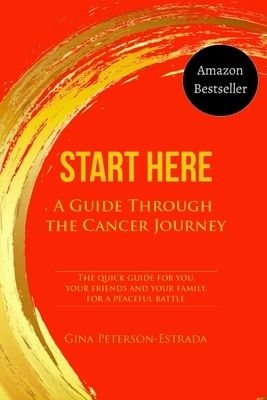 Start Here: A Guide Through the Cancer Journey