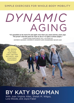 Dynamic Aging: Simple Exercises for Whole Body Mobility
