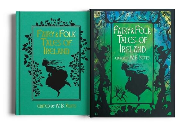 Fairy & Folk Tales of Ireland: Slip-Cased Edition