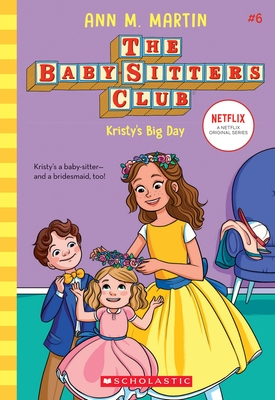 Kristy's Big Day (the Baby-Sitters Club, 6), Volume 6