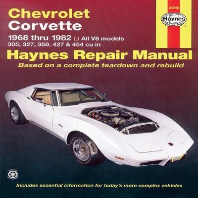 Chevrolet Corvette 1968 Thru 1982 Haynes Repair Manual: All V8 Models, 305, 327, 350, 427, 454