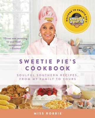 Sweetie Pie's Cookbook: Soulful Southern Recipes, from My Family to Yours