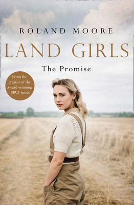 Land Girls: The Promise (Land Girls, Book 2)