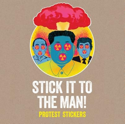 Stick It to the Man!: Protest Stickers