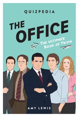 The Office Quizpedia: The Ultimate Book of Trivia