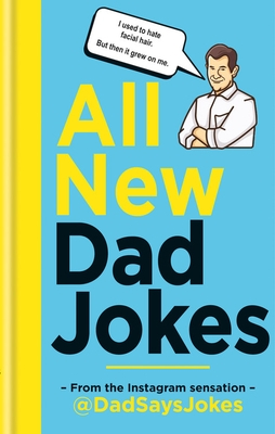 All New Dad Jokes: The Very Best of
