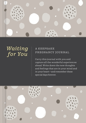 Waiting for You: A Keepsake Pregnancy Journal
