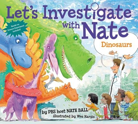 Let's Investigate with Nate: Dinosaurs