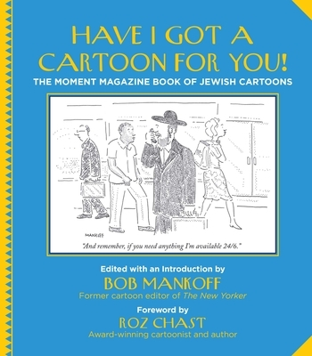 Have I Got a Cartoon for You!: The Moment Magazine Book of Jewish Cartoons