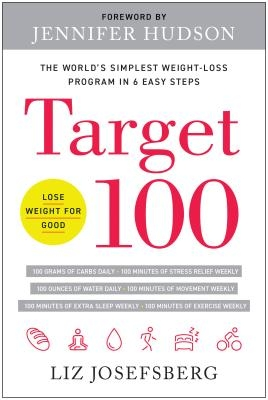Target 100: The World's Simplest Weight-Loss Program in 6 Easy Steps