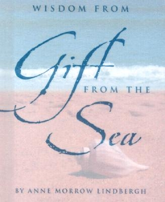 Wisdom from Gift from the Sea [With Silver-Plated Charm]