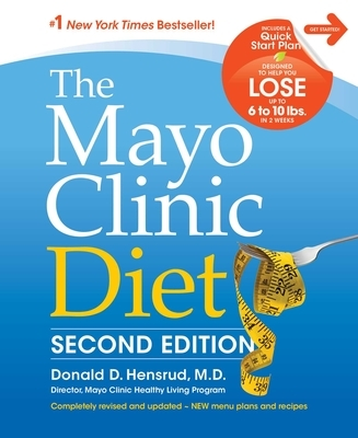 The Mayo Clinic Diet, 2nd Edition: Completely Revised and Updated - New Menu Plans and Recipes