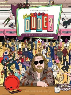 Where's the Dude?: The Great Movie Spotting Challenge (Search and Find Activity, Movies, the Big Lebowski)