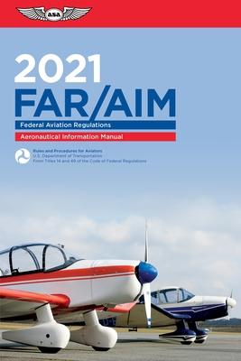 Far/Aim 2021: Federal Aviation Regulations/Aeronautical Information Manual