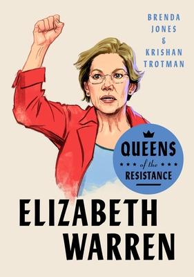 Queens of the Resistance: Elizabeth Warren: A Biography