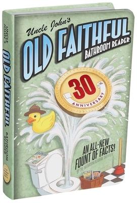 Uncle John's Old Faithful 30th Anniversary Bathroom Reader, Volume 30
