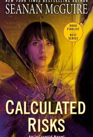 Calculated Risks ( Incryptid #10 )