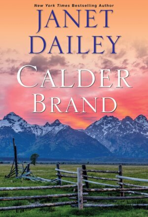 Calder Brand: A Beautifully Written Historical Romance Saga ( The Calder Brand #1 )
