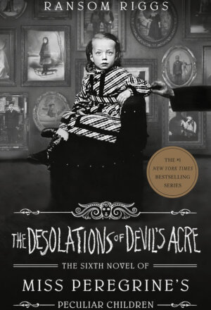 The Desolations of Devil's Acre ( Miss Peregrine's Peculiar Children )