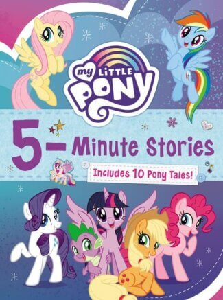 My Little Pony: 5-Minute Stories: Includes 10 Pony Tales!