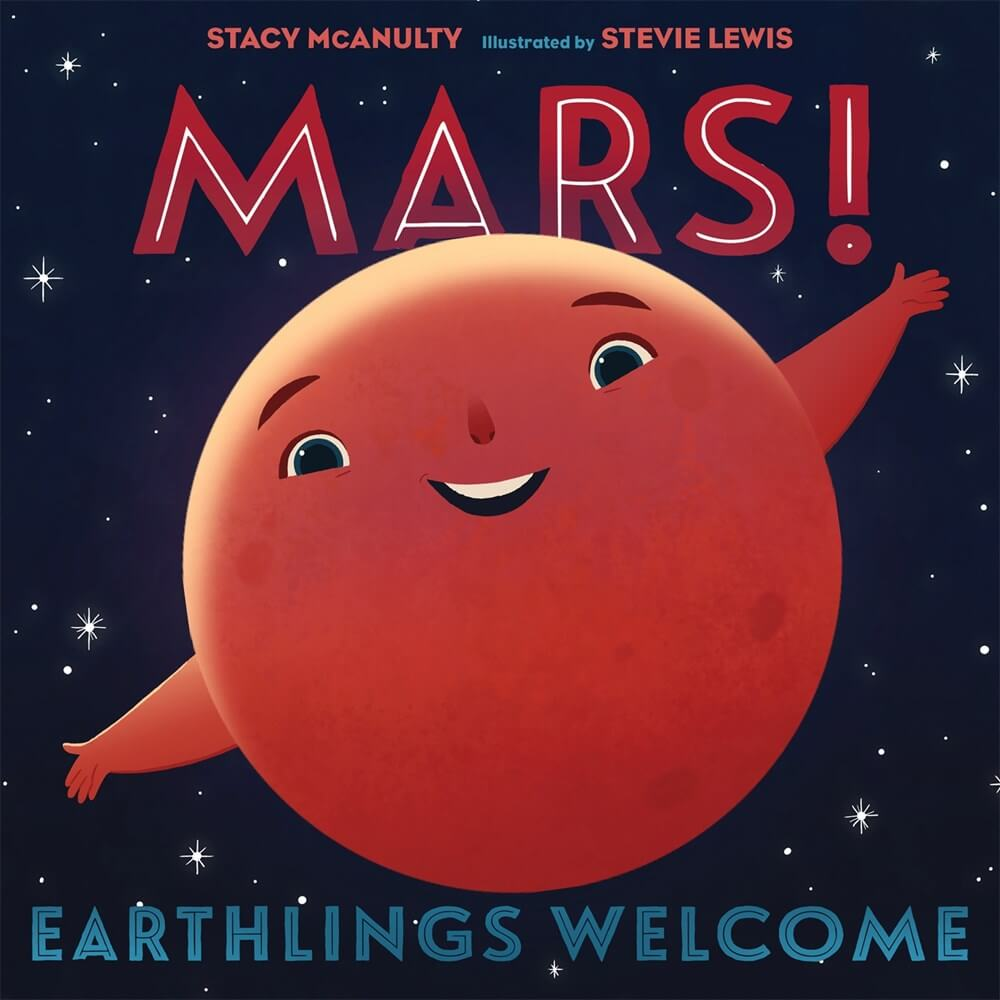 Mars! Earthlings Welcome ( Our Universe, 5 )