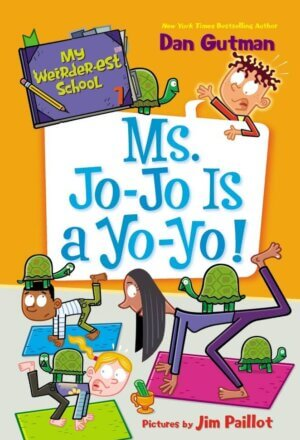 Ms. Jo-Jo Is a Yo-Yo! ( My Weirder-Est School, 7 )