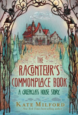 The Raconteur's Commonplace Book: A Greenglass House Story