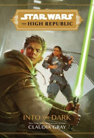 Star Wars the High Republic: Into the Dark ( Star Wars: The High Republic )