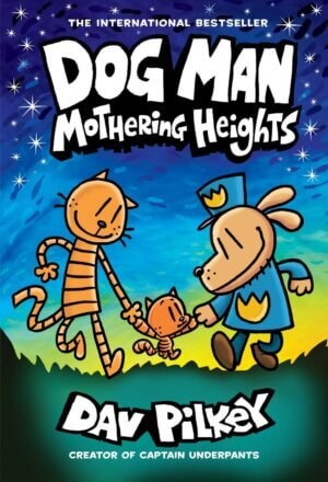 Dog Man: Mothering Heights ( Dog Man #10 )