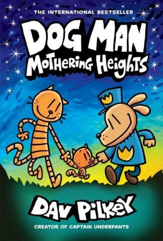 Dog Man: Mothering Heights ( Dog Man #10 )
