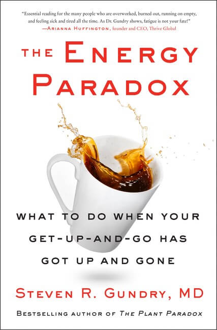The Energy Paradox: What to Do When Your Get-Up-And-Go Has Got Up and Gone ( Plant Paradox, 6 )