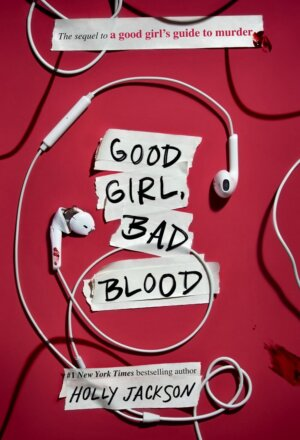 Good Girl, Bad Blood: The Sequel to a Good Girl's Guide to Murder ( A Good Girl's Guide to Murder #2 )