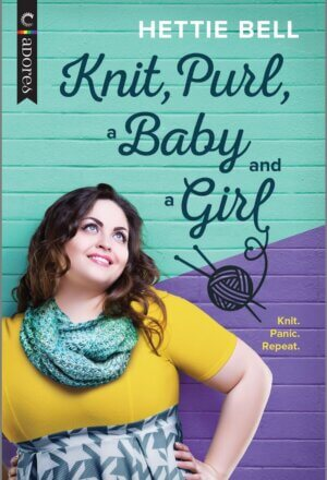 Knit, Purl, a Baby and a Girl: An LGBTQ Romance
