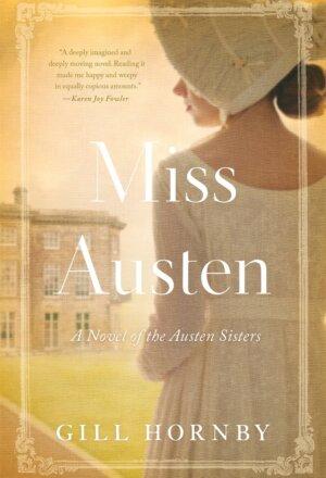 Miss Austen: A Novel of the Austen Sisters