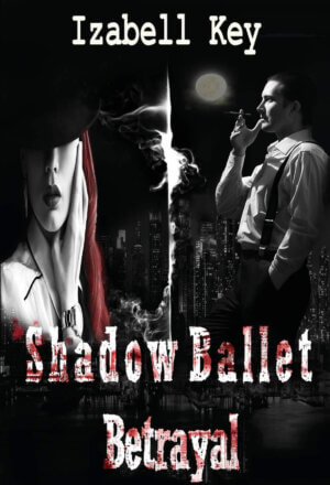 Shadow Ballet: Betrayal ( Shadow Ballet #1 )