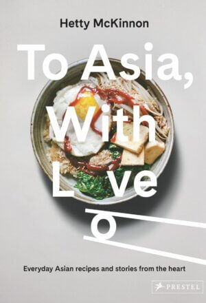 To Asia, with Love: Everyday Asian Recipes and Stories from the Heart